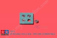 Tamiya  JR ROUND HOLE B/B - PRO MS COMPATIBLE #15111